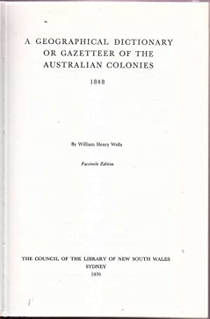 A Geographical Dictionary or Gazetteer of the: Wells, William Henry