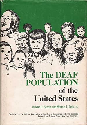 The Deaf Population of the United States: Schein & Delk, Jerome D. / Marcus T.