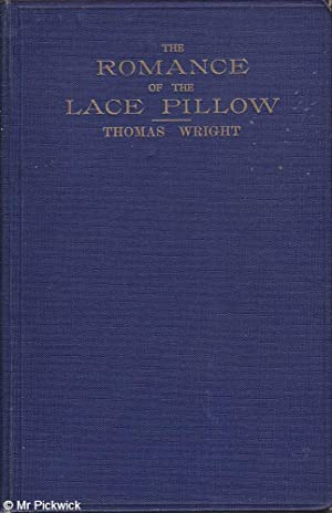 The Romance of the Lace Pillow: Being the History of Lace - Making 2 Volumes