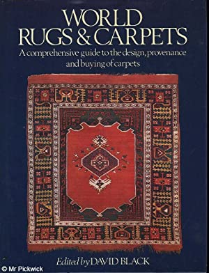 World Rugs and Carpets: A Comprehensive Guide to the Design, Provenance and Buying of Carpets