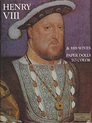 Henry VIII & His Wives: Paper Dolls to Color: Various