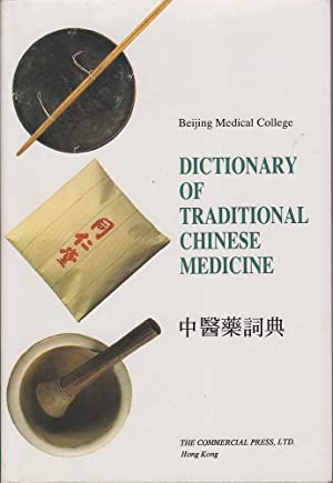 Beijing Medical College: Dictionary of Traditional Chinese Medicine: Zhufan & Xiaokai (eds.), Xie /...