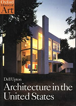 Oxford History of Art: Architecture in the United States