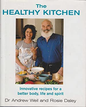 The Healthy Kitchen: Innovative Recipes for a Better Body, Life and Spirit