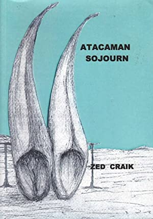 Atacaman Sojourn: A Novel of True Adventure: Craik, Zed