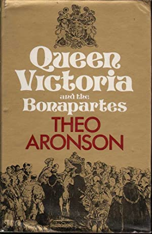 Queen Victoria and the Bonapartes: Aronson, Theo