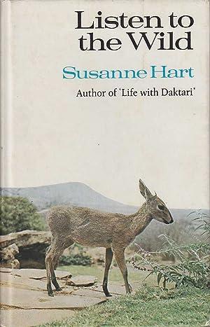 Listen to the Wild: Hart, Susanne
