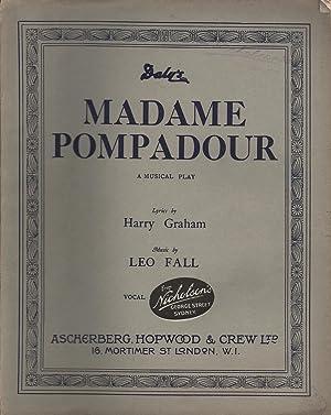 Madame Pompadour: A Musical Play Vocal Score: Graham & Fall, Harry / Leo