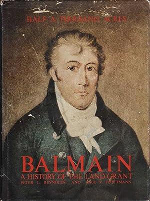 Half a Thousand Acres: Balmain, a History of a Land Grant: Reynolds & Flottmann, Peter L. / Paul V.