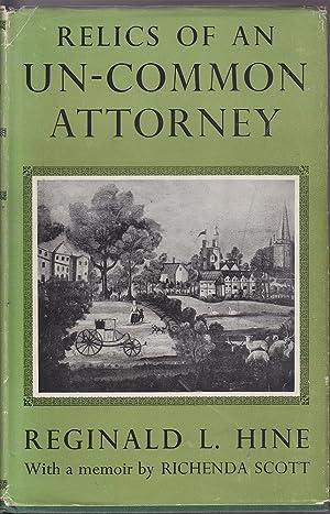 Relics of an Un-common Attorney: With a Memoir by Richenda Scott: Hine, Reginald L.