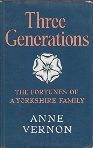 Three Generations: The Fortunes of a Yorkshire Family: Vernon, Anne