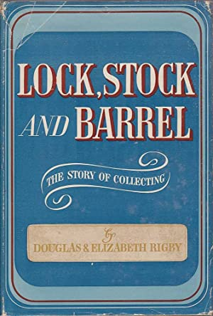 Lock, Stock and Barrel: The Story of Collecting