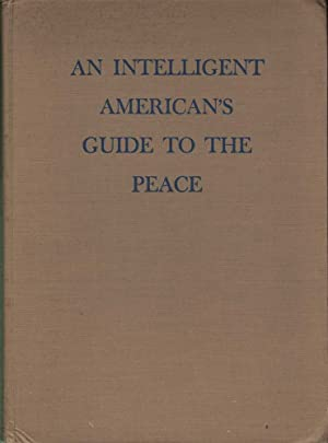 An Intelligent American's Guide to the Peace: Welles (ed.), Sumner