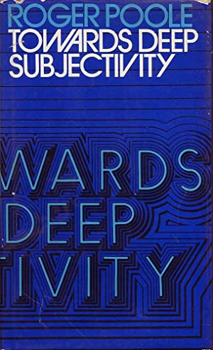 Towards Deep Subjectivity: Poole, Roger