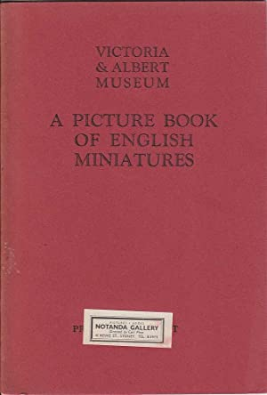 Victoria & Albert Museum: A Picture Book of English Miniatures: Various