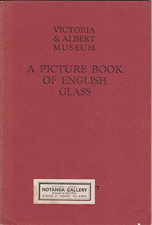 Victoria & Albert Museum: A Picture Book of English Glass: Various