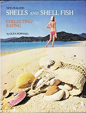 New Zealand Shells and Shell Fish: Collecting, Eating