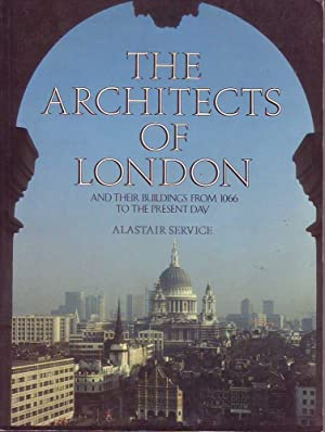 The Architects of London and their buildings from 1066 to the present day