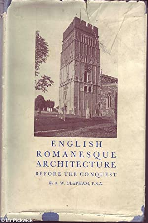 English Romanesque Architecture 2 Vols: Before the Conquest and After the Conquest: Clapham, A. W.