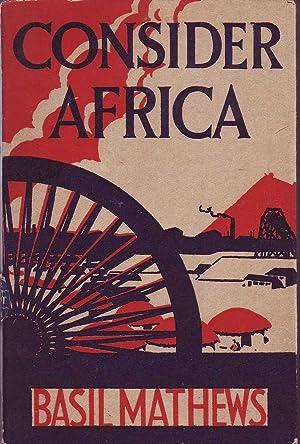 Consider Africa: Mathews, Basil