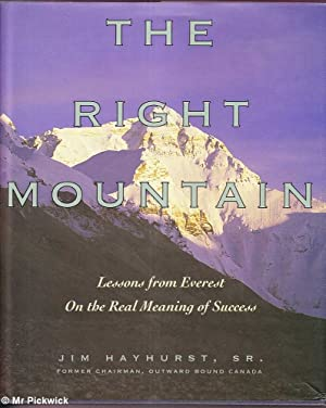 The Right Mountain: Lessons from Everest on the Meaning of Real Success