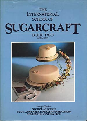 The International School of Sugarcraft: Book Two Advanced