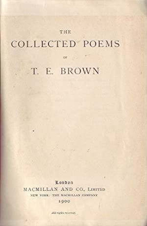 The Collected Poems of T. E. Brown: Brown, T. E.