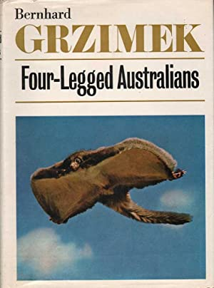 Four-Legged Australians: Adventures with Animals and Men in Australia: Grzimek, Bernhard