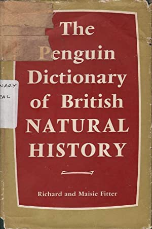 The Penguin Dictionary of British Natural History: Fitter & Fitter, Richard & Maisie