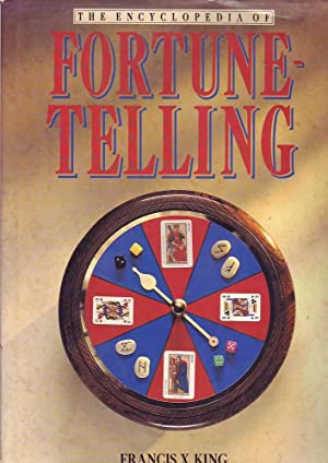 The Encyclopedia of Fortune-Telling: King, Francis X.