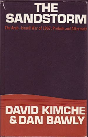 The Sandstorm: The Arab-Israeli War of 1967, Prelude and Aftermath: Kimche & Bawly, David & Dan