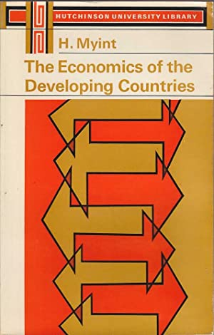 The Economics of the Developing Countries: Myint, H.