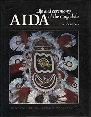 Aida: Life and Ceremony of the Gogodala: Crawford, A.L.