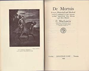 De Mortuis: Essays Historical and Medical: MacLaurin, C.