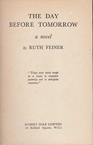 The Day Before Tomorrow: Feiner, Ruth