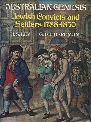 Australian Genesis: Jewish Convicts and Settlers 1788-1850: Levi & Bergman, J. S. / G. F. J.