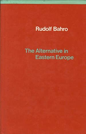The Alternative in Eastern Europe: Bahro, Rudolf