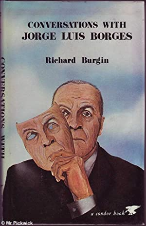 Conversations with Jorge Luis Borges: Burgin, Richard