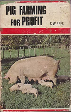 Pig Farming for Profit: Rees, S. W.