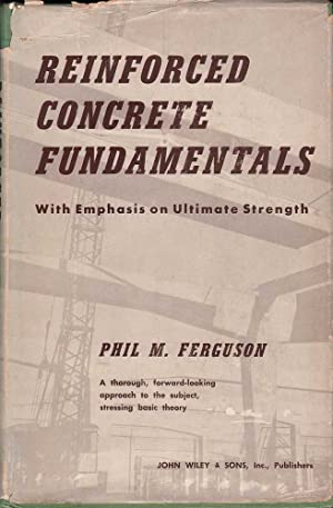 Reinforced Concrete Fundamentals: With Emphasis on Ultimate Strength: Ferguson, Phil M.