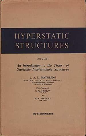 Hyperstatic Structures: An Introduction of the Theory: Matheson, Murray &