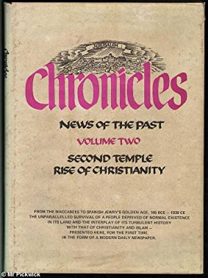 Chronicles News of the Past Volume Two: The Second Temple, Dispersion, Rise of Christianity: Eldad ...