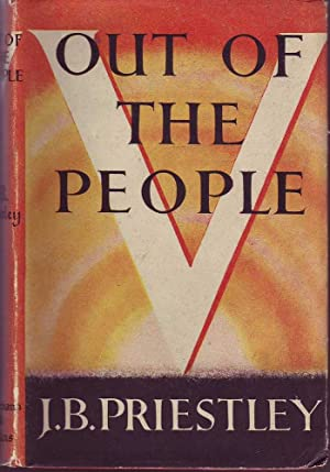 Out of the People: Priestley, J. B.