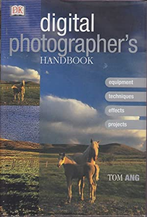 Digital Photographer's Handbook: Ang, Tom