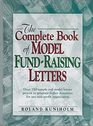 The Complete Book of Model Fund-Raising Letters: Kuniholm, Roland
