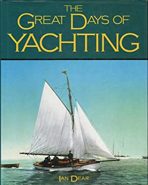 The Great Days of Yachting: Dear, Ian