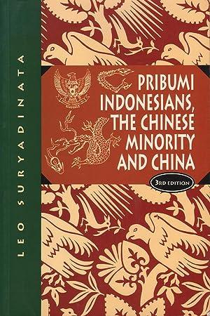 Pribumi Indonesians, The Chinese Minority and China: Suryadinata, Leo