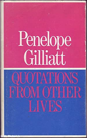 Quotations From Other Lives: Gilliatt, Penelope