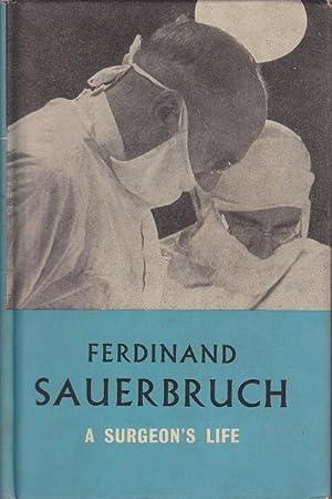 A Surgeon's Life: Sauerbruch, Ferdinand
