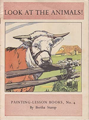 Painting Lesson Books No.4: Look at the Animals!: Stamp, Bertha